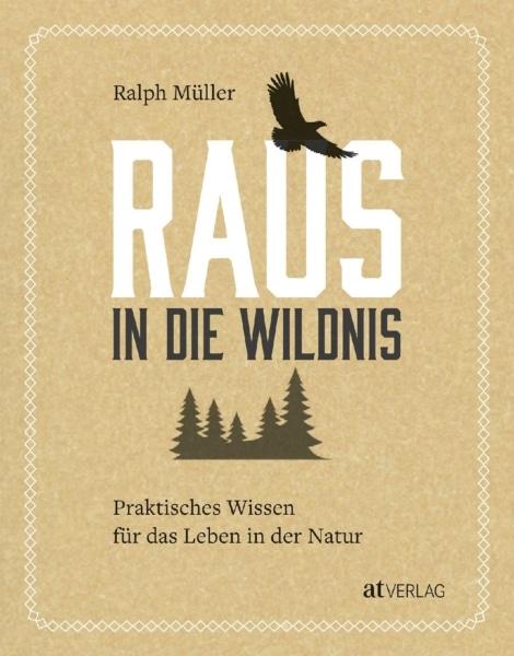Buch - Raus in die Wildnis von Ralph Müller